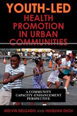 Youth-Led Health Promotion in Urban Communities | Melvin Delgado |