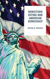 Non-Citizen Voting and American Democracy | Stanley A. Renshon |