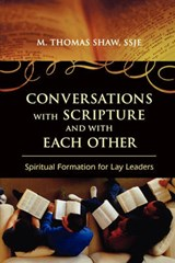 Conversations with Scripture and with Each Other | M. Thomas Shaw |