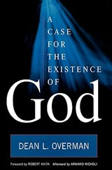 A Case for the Existence of God | Dean L. Overman |