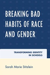 Breaking Bad Habits of Race and Gender