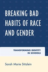 Breaking Bad Habits of Race and Gender | Sarah Marie Stitzlein |