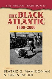The Human Tradition in the Black Atlantic, 1500 2000