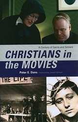 Christians in the Movies | Peter E. Dans |