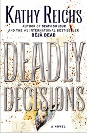 Deadly Decisions | Kathy Reichs |