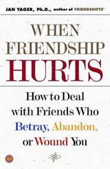When Friendship Hurts | Jan Yager |
