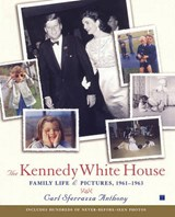 The Kennedy White House | Carl Sferrazza Anthony |
