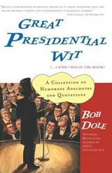 Great Presidential Wit | Bob Dole |
