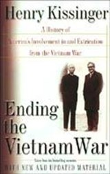 Ending the Vietnam War | Henry A. Kissinger |