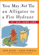 You May Not Tie an Alligator to a Fire Hydrant | Koon, Jeff ; Powell, Andy ; Schumaker, Ward |