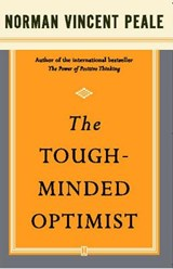 The Tough Minded Optimist | Norman Vincent Peale |