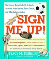 Sign Me Up! | Stacy M. DeBroff |