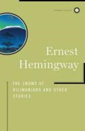 The Snows of Kilimanjaro and Other Stories | Ernest Hemingway |