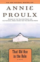 That Old Ace in the Hole | Annie Proulx |