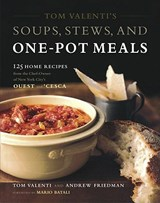 Tom Valenti's Soups, Stews, and One-Pot Meals | Tom Valenti |