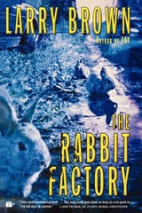 The Rabbit Factory | Larry Brown |