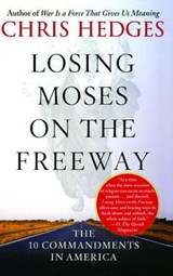 Losing Moses on the Freeway | Chris Hedges |