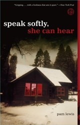 Speak Softly, She Can Hear | Pam Lewis |