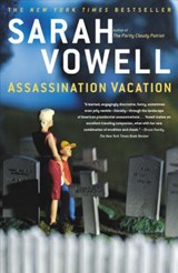 Assassination Vacation | Sarah Vowell |