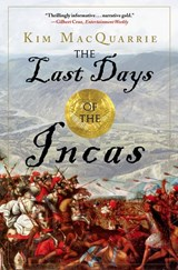The Last Days of the Incas | Kim MacQuarrie |