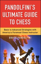 Pandolfini's Ultimate Guide to Chess | Bruce Pandolfini |