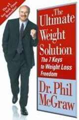 The Ultimate Weight Solution | Dr. Phil McGraw |