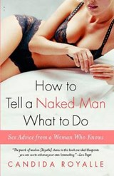 How to Tell a Naked Man What to Do | Candida Royalle |