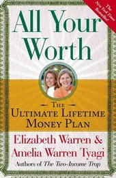 All Your Worth | Warren, Elizabeth ; Tyagi, Amelia Warren |