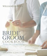 Williams-Sonoma Bride & Groom Cookbook | Gayle Pirie & John Clark & Chuck Williams |