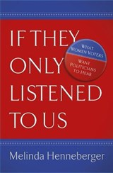 If They Only Listened to Us | Melinda Henneberger |