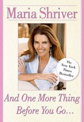 And One More Thing Before You Go... | Maria Shriver |