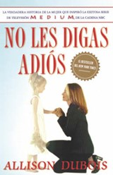 No Les Digas Adios (Don't Kiss Them Good-Bye) | Allison Dubois |