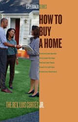 How to Buy a House | Luis Cortes |