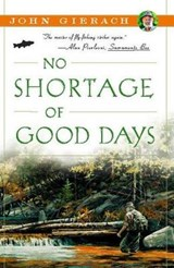 No Shortage of Good Days | John Gierach |
