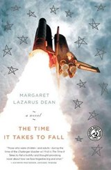 The Time It Takes to Fall | Margaret Lazarus Dean |