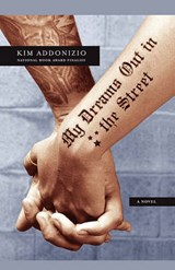 My Dreams Out in the Street | Kim Addonizio |