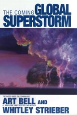 The Coming Global Superstorm | Art Bell ; Whitley Strieber |