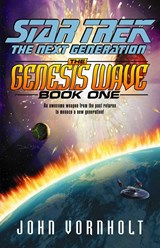 The Star Trek: The Next Generation: Genesis Wave Book One | John Vornholt |