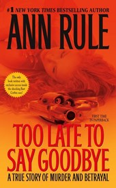 Too Late to Say Goodbye | Ann Rule |