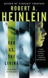 For Us, The Living | Heinlein, Robert A. ; Robinson, Spider ; James, Robert |
