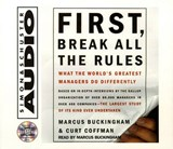 First, Break All the Rules | Buckingham, Marcus ; Coffman, Curt |