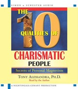 The 10 Qualities of Charismatic People | Anthony J. Alessandra |