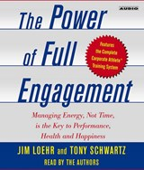 The Power of Full Engagement | Loehr, James E. ; Schwartz, Tony |