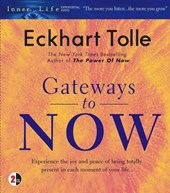 Gateways to Now | Eckhart Tolle |
