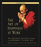 The Art of Happiness at Work | Howard C. Dalai Lama Xiv ; Cutler |