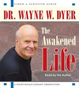 The Awakened Life | Wayne W. Dyer |