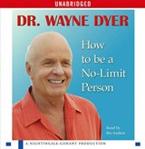 How to Be a No-Limit Person | Wayne W. Dyer |