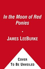 In the Moon of Red Ponies | James Lee Burke |