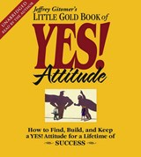 Little Gold Book of Yes! Attitude | Jeffrey Gitomer |