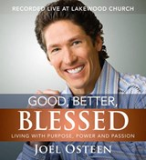 Good, Better, Blessed | Joel Osteen |